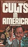 Cults in America, David Hanna, 0505514478