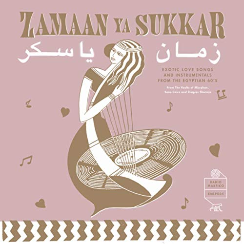 Zamaan Ya Sukkar - Exotic Love Songs and Instrumentals from the Egyptian ()