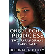 The Once Upon A Princess Duet - Two Paranormal Fairy Tales