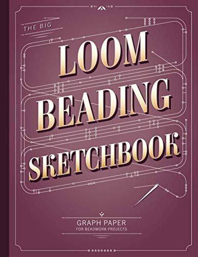 The Big Loom Beading Sketchbook: Beading Graph Paper for Over 340 of your Designs (Techniques Paper Weaving)