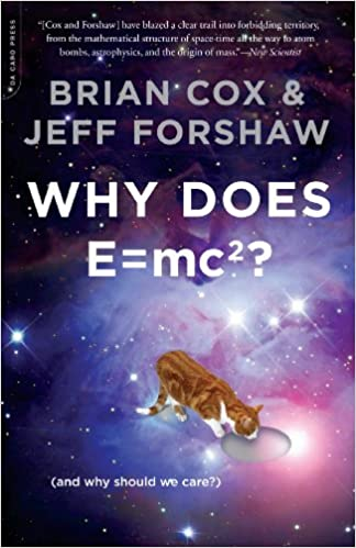 Why Does E=mc2? (And Why Should We Care?)