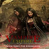 The Kingmakers: Vampire Empire Book 3 | Clay Griffith, Susan Griffith