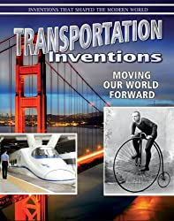 Transportation Inventions: Moving Our World Forward (Inventions That Shaped the World (Paperback))