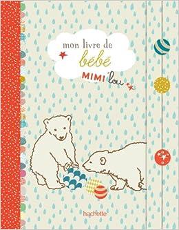 Mon Livre De Bebe Mimi Lou Aurore Aimelet 9782012312159