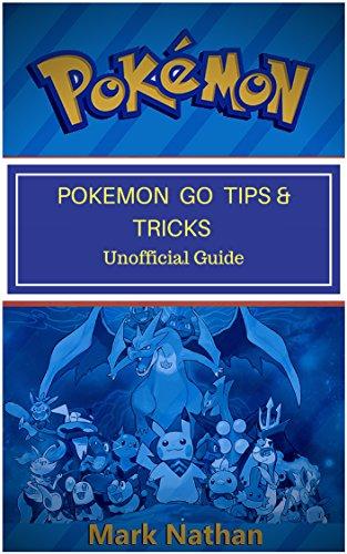 Pokemon Go Tips and Tricks: (Pokemon Go,Pokemon Go Guide,Pokemon Go Game, Pokemon Go Tips, Pokemon Go Tricks,Android,ios)