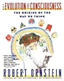 The Evolution of Consciousness, Robert E. Ornstein and Robert Ornstein, 0671792245