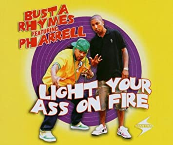 Busta rhymes light your ass on fire