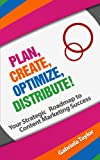 Plan, Create, Optimize, Distribute!, Gabriela Taylor, 1490960902