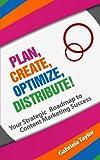 Plan, Create, Optimize, Distribute!, Gabriela Taylor, 1490960902