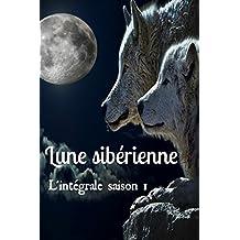 Lune sibérienne, L'intégrale saison 1 (French Edition)