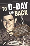 To D-Day and Back, Bob Bearden, 0760332584