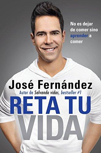 Reta Tu Vida  No Es Dejar De Comer Sino Aprender A Comer  Spanish Edition