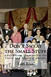 img - for Don't Sweat the Small Stuff: Advice from the trenches for foster and adoptive parents book / textbook / text book