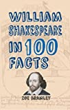 William Shakespeare in 100 Facts