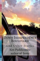 Down Independence Boulevard: and other stories