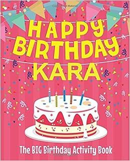 happy birthday kara Happy Birthday Kara   The Big Birthday Activity Book: Personalized  happy birthday kara