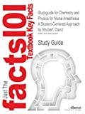 Studyguide for Chemistry and Physics for Nurse Anesthesia: a Student-Centered Approach by David Shubert, ISBN 9780826110435, Cram101 Incorporated, 1490243860