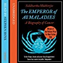 The Emperor of All Maladies Hörbuch von Siddhartha Mukherjee Gesprochen von: Stephen Hoye