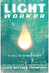 Lightworker: A Call to Authenticity by Lloyd Matthew Thompson (2013-09-06) Paperback