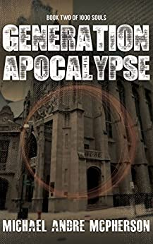 Generation Apocalypse (The 1000 Souls Book 2) by [McPherson, Michael Andre]