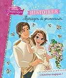 Mariages de princesses : Les nouvelles histoires