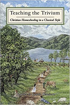 Book Teaching the Trivium: Christian Homeschooling in a Classical Style by Bluedorn, Harvey, Bluedorn, Laurie (May 1, 2001)