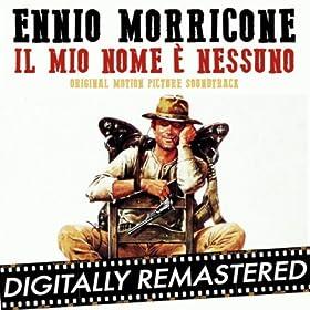 My Name is Nobody - Il Mio Nome è Nessuno (Original Motion Picture