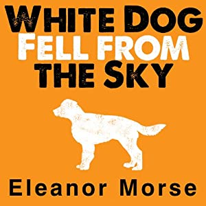 White Dog Fell from the Sky Audiobook