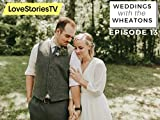 Weddings with the Wheatons: Episode 13