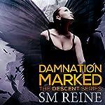 Damnation Marked: The Descent Series, Book 4 | SM Reine