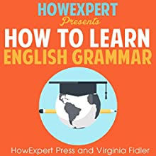 How To Learn English Grammar Audiobook by  HowExpert Press, Virginia Fidler Narrated by Cody J. Johnson