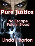Pure Justice: No Escape, Paid in Blood