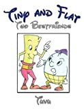 Tiny and Flat: Two Bestfriends