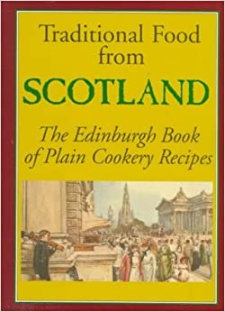 Traditional Food from Scotland: The Edinburgh Book of Plain Cookery Recipes (Hippocrene International Cookbook Series) by Davidovic Mladen (1996-07-03)