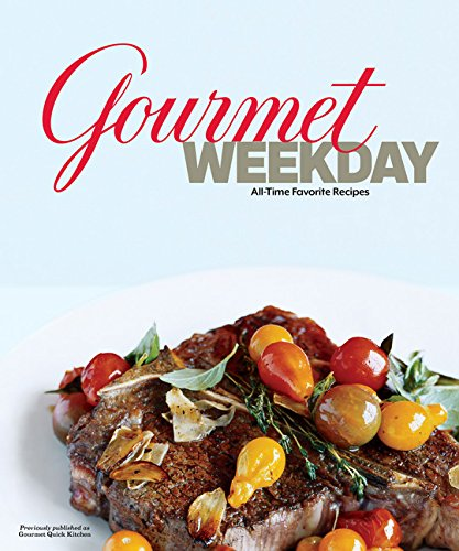 Gourmet Weekday: All-Time Favorite Recipes ()