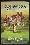 Ring of Gold, Eloise R. Weld, 0399121374