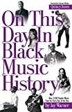 img - for On This Day in Black Music History by Jay Warner (2006-02-01) book / textbook / text book