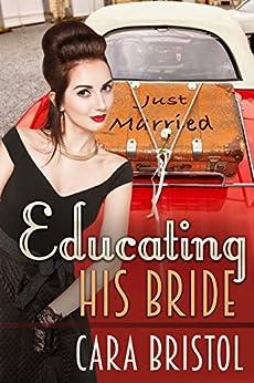 Educating His Bride by [Bristol, Cara]
