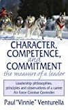 Character Competence and Commitmentacirc;euro;brvbar;the measure of a Leader, Paul acirc and euro, 1434321703