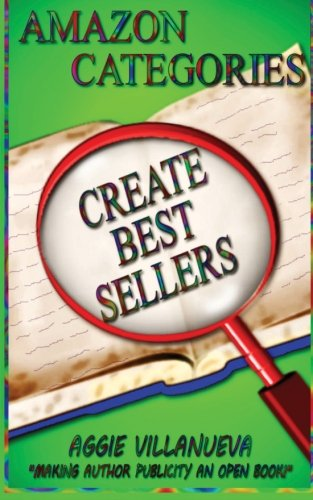Amazon Categories Create Best Sellers: Making author publicity an open book (Volume 1) PDF