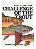 Challenge of the Trout, Gary J. LaFontaine, 0878420584