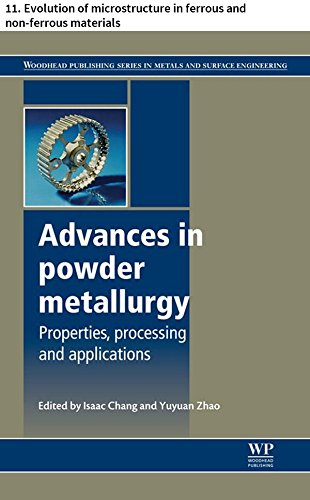 Advances in powder metallurgy: 11. Evolution of microstructure in ferrous and non-ferrous materials (Woodhead Publishing Series in Metals and Surface Engineering) ()