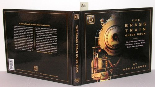 The Brass Train Guide Book - The Most Comprehensive Collection of Brass Model Train Data Available (Brass Model Trains compare prices)
