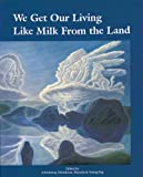 We Get Our Living Like Milk from the Land, Delphine Derickson, 091944136X