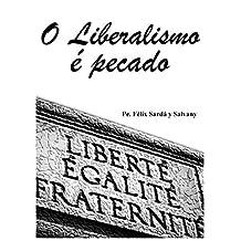 O Liberalismo é Pecado (Portuguese Edition)