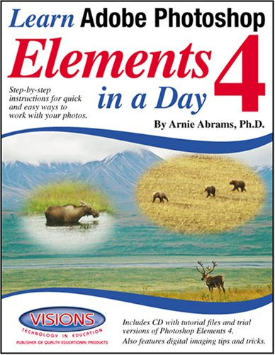 Learn Adobe Photoshop Elements in a Day 4 Ph.D. Dr Arnie Abrams
