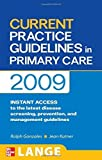 img - for CURRENT Practice Guidelines in Primary Care 2009 (LANGE CURRENT Series) by Ralph Gonzales (2008-11-20) book / textbook / text book