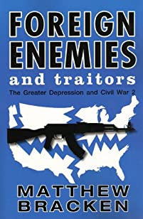 Foreign Enemies And Traitors by Matthew Bracken ebook deal