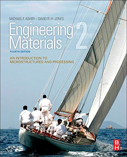 - Engineering Materials 2: An Introduction to Microstructures and Processing (International Series on Materials Science and Technology)