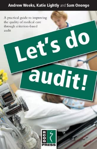 Let's Do Audit!: A Practical Guide to Improving the Quality of Medical Care through Criterion-Based Audit